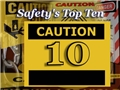 A caution sign for Safety's Top Ten causes of workplace injury that every worker should know