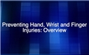 Overview Training Video Preventing Hand Injuries