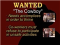 One accomplice to unsafe acts at work is the get-it-done cowboy which can lead to workplace injuries